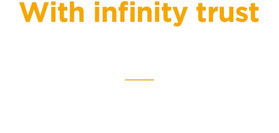 With infinity trust